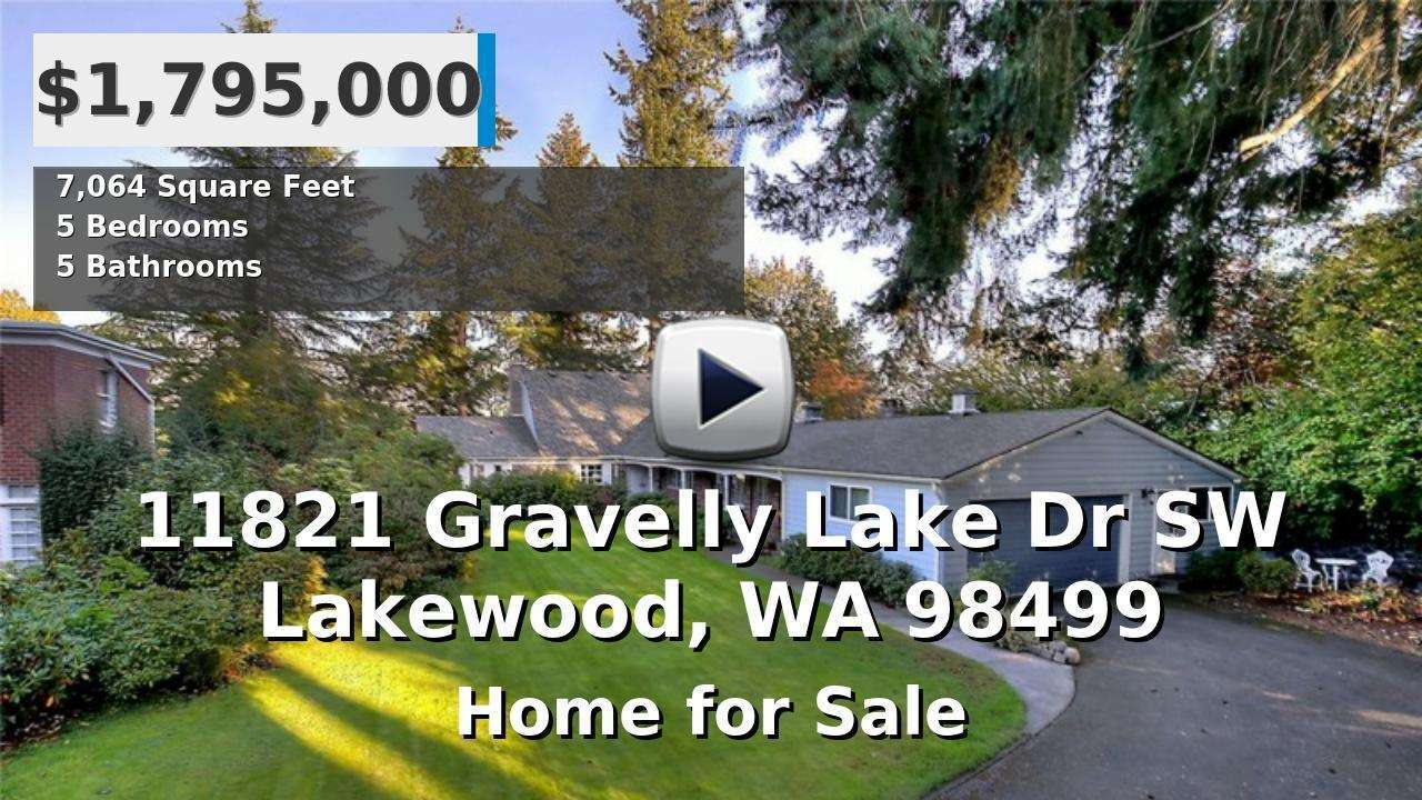 11821 Gravelly Lake Dr SW Lakewood, WA Video